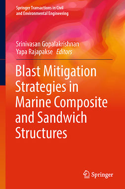 Gopalakrishnan, Srinivasan - Blast Mitigation Strategies in Marine Composite and Sandwich Structures, ebook