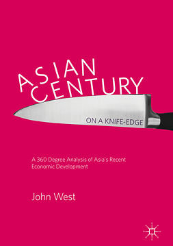 West, John - Asian Century… on a Knife-edge, ebook