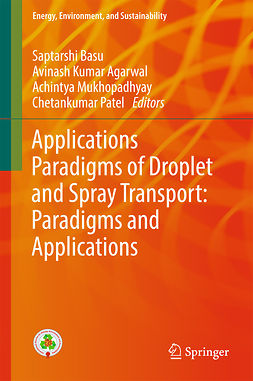 Agarwal, Avinash Kumar - Applications Paradigms of Droplet and Spray Transport: Paradigms and Applications, ebook
