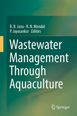 Jana, B. B. - Wastewater Management Through Aquaculture, ebook