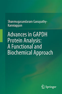 Ganapathy-Kanniappan, Shanmugasundaram - Advances in GAPDH Protein Analysis: A Functional and Biochemical Approach, ebook