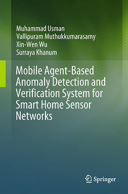Khanum, Surraya - Mobile Agent-Based Anomaly Detection and Verification System for Smart Home Sensor Networks, ebook