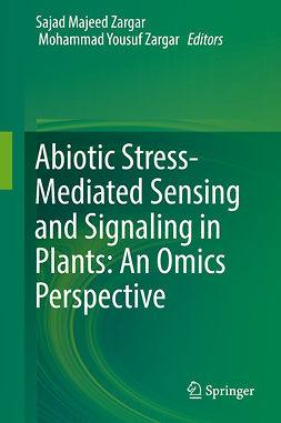 Zargar, Mohammad Yousuf - Abiotic Stress-Mediated Sensing and Signaling in Plants: An Omics Perspective, e-kirja