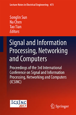 Chen, Na - Signal and Information Processing, Networking and Computers, ebook