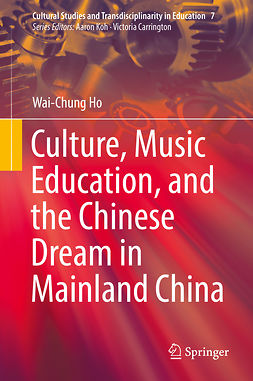 Ho, Wai-Chung - Culture, Music Education, and the Chinese Dream in Mainland China, e-bok