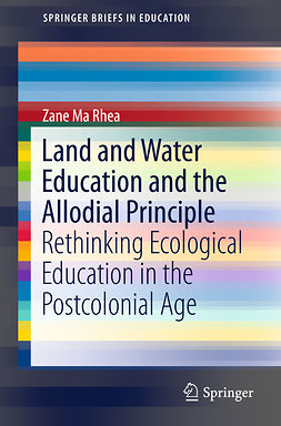 Rhea, Zane Ma - Land and Water Education and the Allodial Principle, e-bok