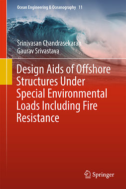Chandrasekaran, Srinivasan - Design Aids of Offshore Structures Under Special Environmental Loads including Fire Resistance, e-bok