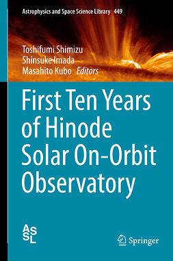 Imada, Shinsuke - First Ten Years of Hinode Solar On-Orbit Observatory, ebook