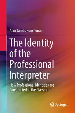 Runcieman, Alan James - The Identity of the Professional Interpreter, ebook