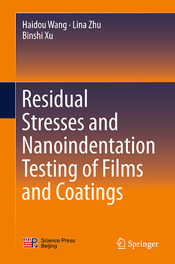 Wang, Haidou - Residual Stresses and Nanoindentation Testing of Films and Coatings, ebook