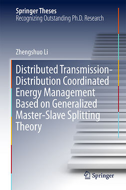 Li, Zhengshuo - Distributed Transmission-Distribution Coordinated Energy Management Based on Generalized Master-Slave Splitting Theory, ebook