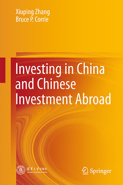 Corrie, Bruce P. - Investing in China and Chinese Investment Abroad, ebook
