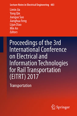 An, Min - Proceedings of the 3rd International Conference on Electrical and Information Technologies for Rail Transportation (EITRT) 2017, ebook