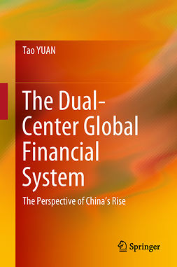 YUAN, Tao - The Dual-Center Global Financial System, ebook