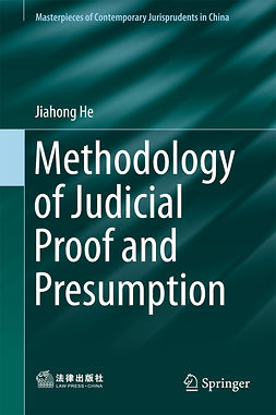 He, Jiahong - Methodology of Judicial Proof and Presumption, ebook