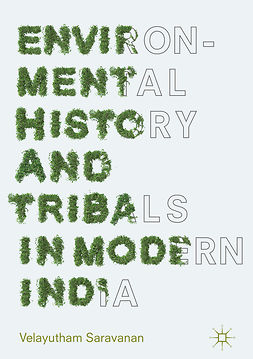 Saravanan, Velayutham - Environmental History and Tribals in Modern India, ebook