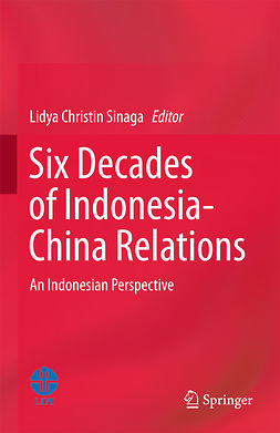 Sinaga, Lidya Christin - Six Decades of Indonesia-China Relations, e-bok