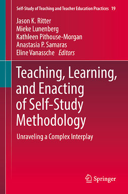 Lunenberg, Mieke - Teaching, Learning, and Enacting of Self-Study Methodology, ebook