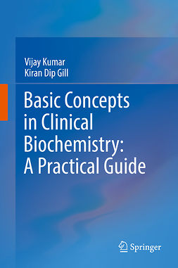 Gill, Kiran Dip - Basic Concepts in Clinical Biochemistry: A Practical Guide, e-bok