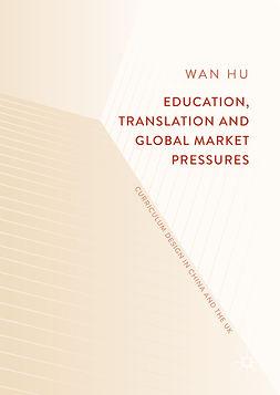 Hu, Wan - Education, Translation and Global Market Pressures, ebook