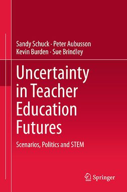Aubusson, Peter - Uncertainty in Teacher Education Futures, ebook