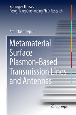 Kianinejad, Amin - Metamaterial Surface Plasmon-Based Transmission Lines and Antennas, ebook