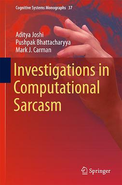 Bhattacharyya, Pushpak - Investigations in Computational Sarcasm, ebook