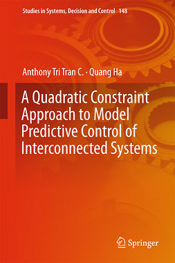 C., Anthony Tri Tran - A Quadratic Constraint Approach to Model Predictive Control of Interconnected Systems, ebook