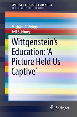 Peters, Michael A. - Wittgenstein's Education: 'A Picture Held Us Captive', ebook