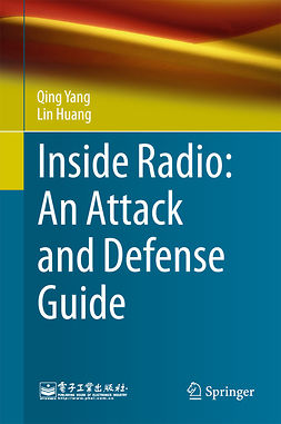 Huang, Lin - Inside Radio: An Attack and Defense Guide, ebook