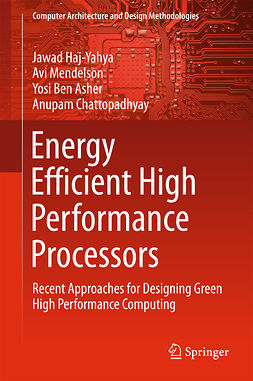 Asher, Yosi Ben - Energy Efficient High Performance Processors, ebook