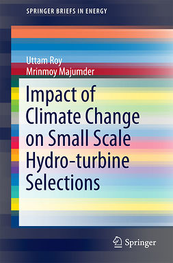 Majumder, Mrinmoy - Impact of Climate Change on Small Scale Hydro-turbine Selections, ebook