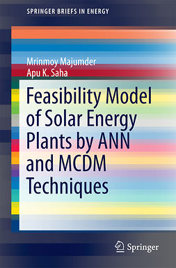 Majumder, Mrinmoy - Feasibility Model of Solar Energy Plants by ANN and MCDM Techniques, ebook