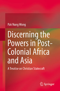 Wong, Pak Nung - Discerning the Powers in Post-Colonial Africa and Asia, e-bok