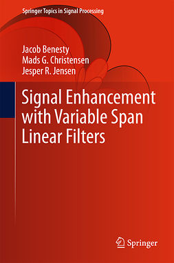Benesty, Jacob - Signal Enhancement with Variable Span Linear Filters, e-bok