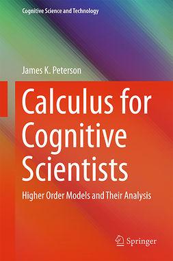 Peterson, James K. - Calculus for Cognitive Scientists, ebook