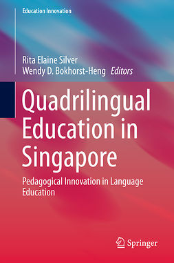 Bokhorst-Heng, Wendy D. - Quadrilingual Education in Singapore, ebook
