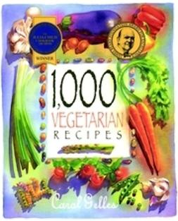 Gelles, Carol - 1,000 Vegetarian Recipes, e-bok
