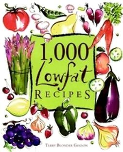 Golson, Terry Blonder - 1,000 Lowfat Recipes, e-bok