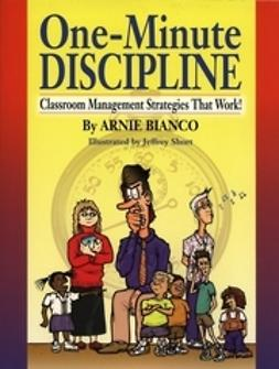 Bianco, Arnie - One-Minute Discipline: Classroom Management Strategies That Work, ebook
