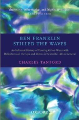 Tanford, Charles - Ben Franklin Stilled the Waves, ebook
