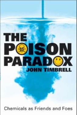 Timbrell, John - The Poison Paradox: Chemicals as Friends and Foes, ebook