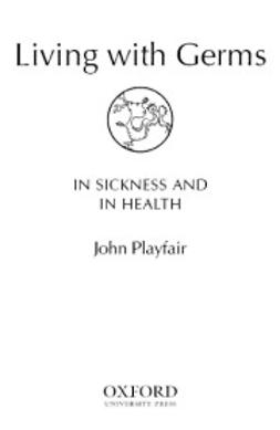 Playfair, John - Living with Germs: In sickness and in health, e-kirja