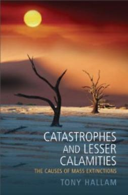 Hallam, Tony - Catastrophes and Lesser Calamities: The causes of mass extinctions, e-kirja