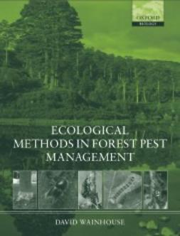 Wainhouse, David - Ecological Methods in Forest Pest Management, ebook