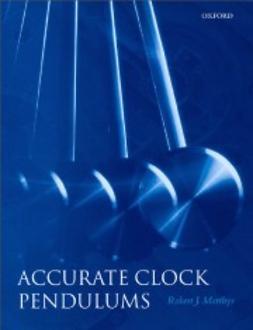 Matthys, Robert J. - Accurate Clock Pendulums, e-kirja