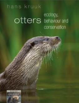 Kruuk, Hans - Otters: ecology, behaviour and conservation, e-bok
