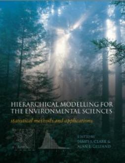 Clark, James S. - Hierarchical Modelling for the Environmental Sciences: Statistical methods and applications, ebook