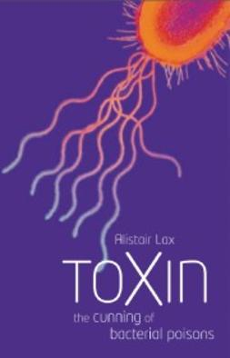 Lax, Alistair J. - Toxin: The cunning of bacterial poisons, ebook