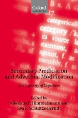 Himmelmann, Nikolaus P. - Secondary Predication and Adverbial Modification: The Typology of Depictives, ebook